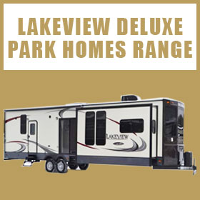 View our Lakeview Deluxe Park Homes range